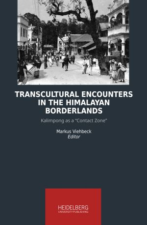 Transcultural Encounters in the Himalayan Borderlands